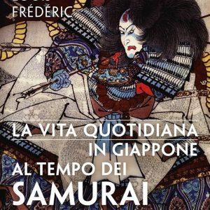 la vita quotidiana in giappone al tempo dei samurai 1 tuttogiappone