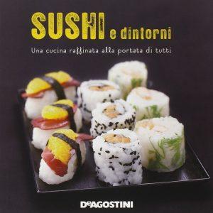 Sushi e dintorni cucina giapponese raffinata alla portata di tutti 1 TuttoGiappone