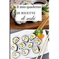 Il mio quaderno di ricette di sushi: libro di ricette di sushi maki da compilare