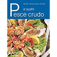 Pesce crudo e sushi (I libri del Cucchiaio azzurro)
